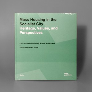 Mass Housing in the Socialist City. Heritage, Values, and Perspectives